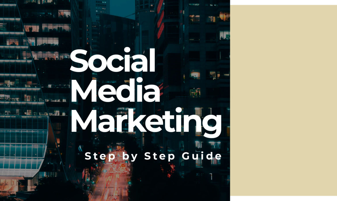 Social Media Marketing - Step by Step Guide