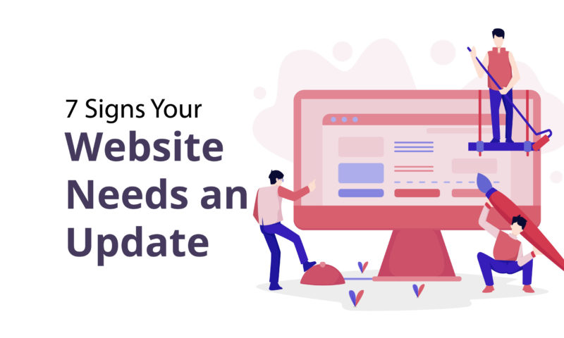 7 Signs Your Website Needs an Update: Digital Marketing