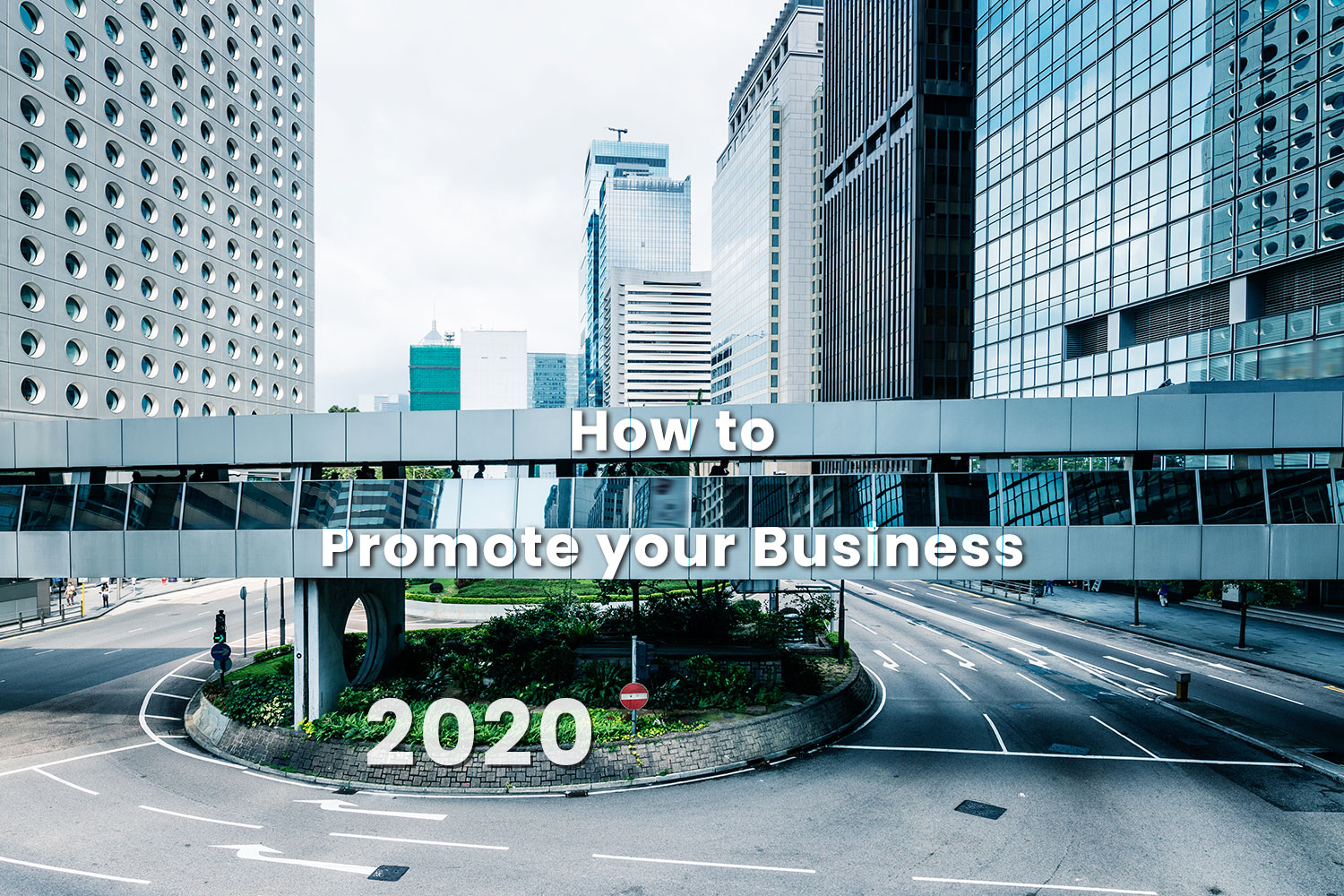 How to Promote your Business in 2020