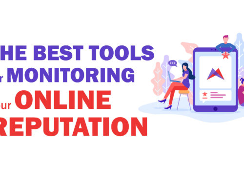 Monitoring your Online Reputation and What Tools to Use