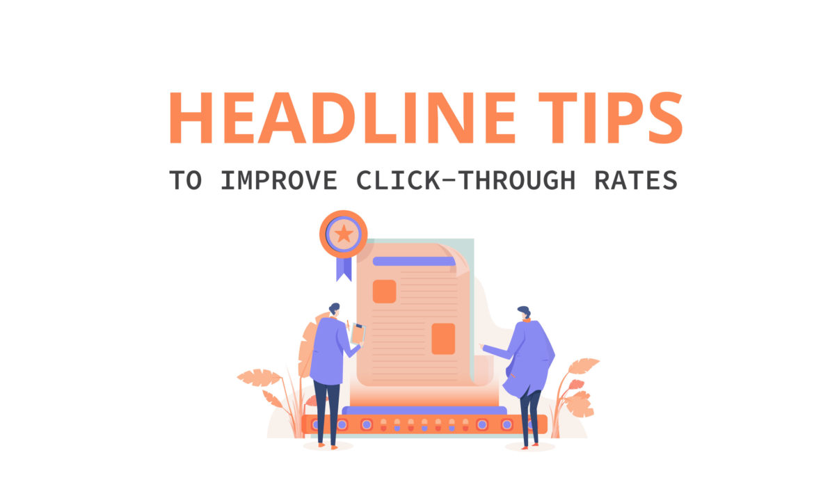 Headline tips guaranteed to improve click-through rates