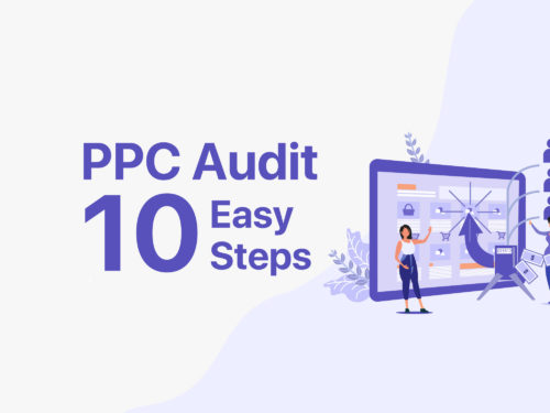 9 Easy Steps: How to Conduct a PPC Audit